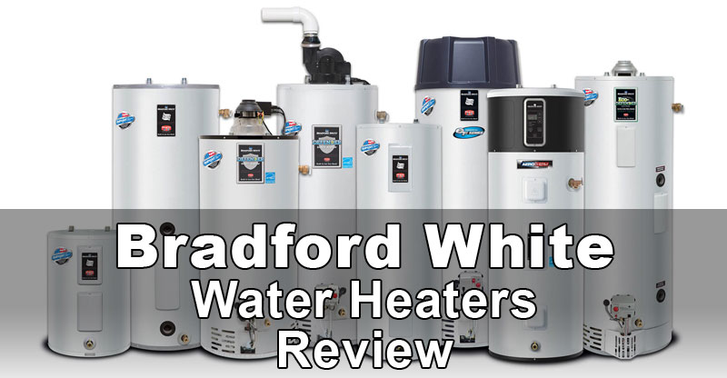 Bradford White water heaters review
