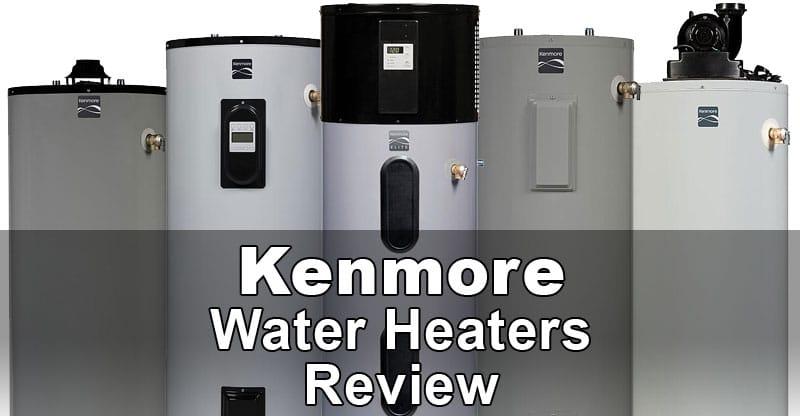 Kenmore Water Heaters Review Water Heater Hub
