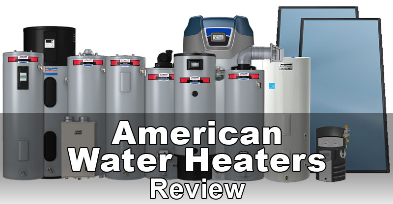 American Water Heaters review
